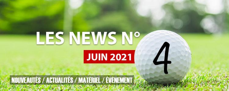 Les news N°4 – Juin 2021